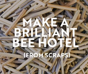 Make a Brilliant Bee Hotel (from Scraps)