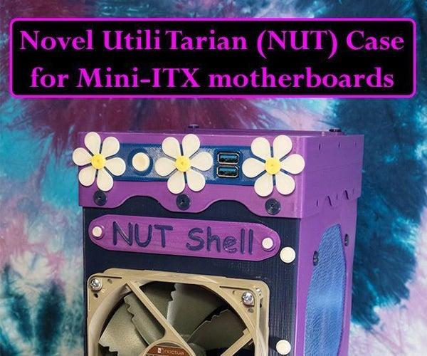 NUT Case for Mini-ITX  (Prints on Ender 3)
