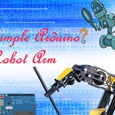Simple Arduino Robot Arm