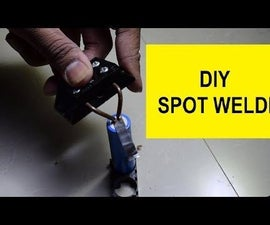 Simple Spot Welder Using Car Battery for Building Lithium Ion Battery Pack