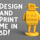 Design and Print the Instructables Robot