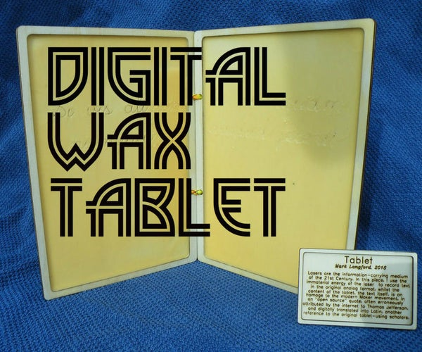 Digital Wax Tablet