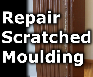 Repair Scratches in Moulding or Walls
