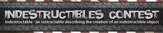Indestructibles Contest