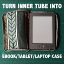DIY Hand Sew Tablet/laptop/ebook Case With Recycled Inner Tube