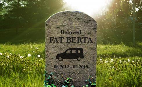 All Has an End. Even Fat Berta.