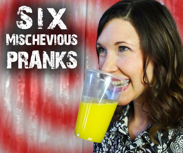 6 Mischievous Tricks & Pranks - for April Fools'