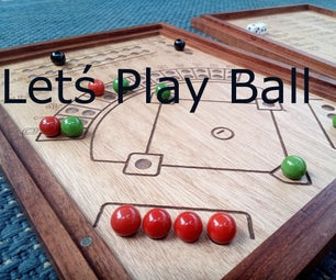 Let´s Play Ball ! Build Yourself a Heirloom Tabletop Game!