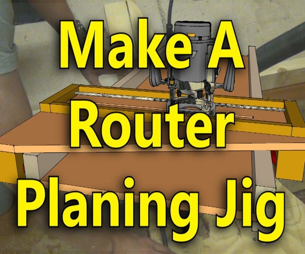 Make a Router Planing Jig