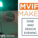 MVIFI xlr8: Makers - Dine and Design Evenings
