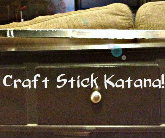 Craft Stick Katana!