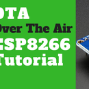 ESP8266 OTA Tutorial - Over the Air Update