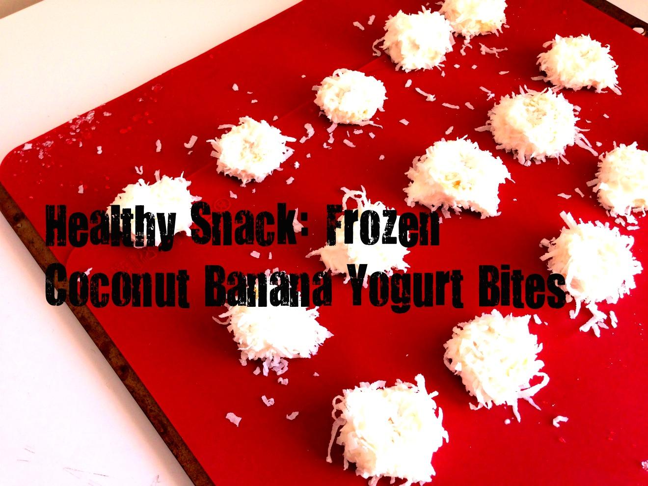 Healthy Snack: Frozen Coconut Banana Yogurt Bites