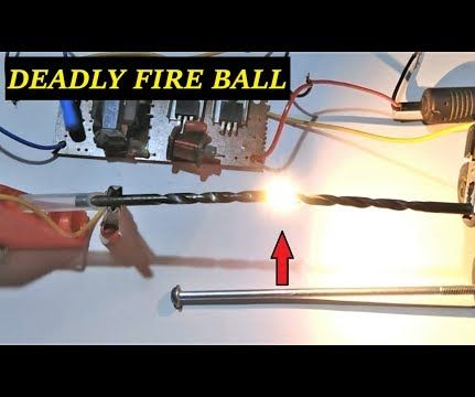 The DEADLY High Voltage Electron Fire Ball at Home DIY