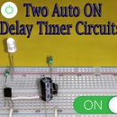 Two Auto-ON Delay Timer Circuits || 555 IC or Transistor