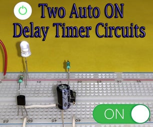 Two Auto-ON Delay Timer Circuits    555 IC or Transistor