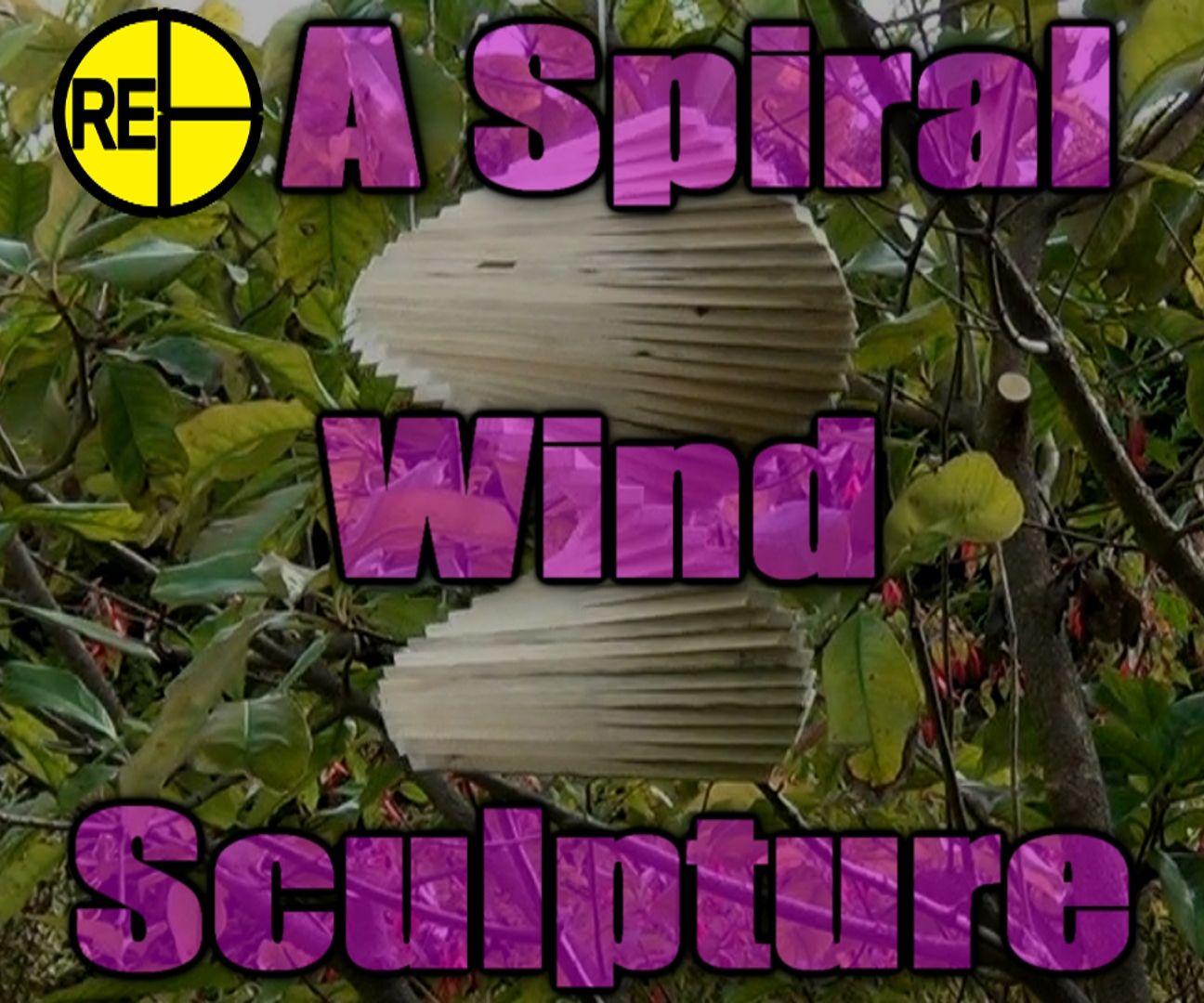 How to Make a Spiral Wind Sculpture