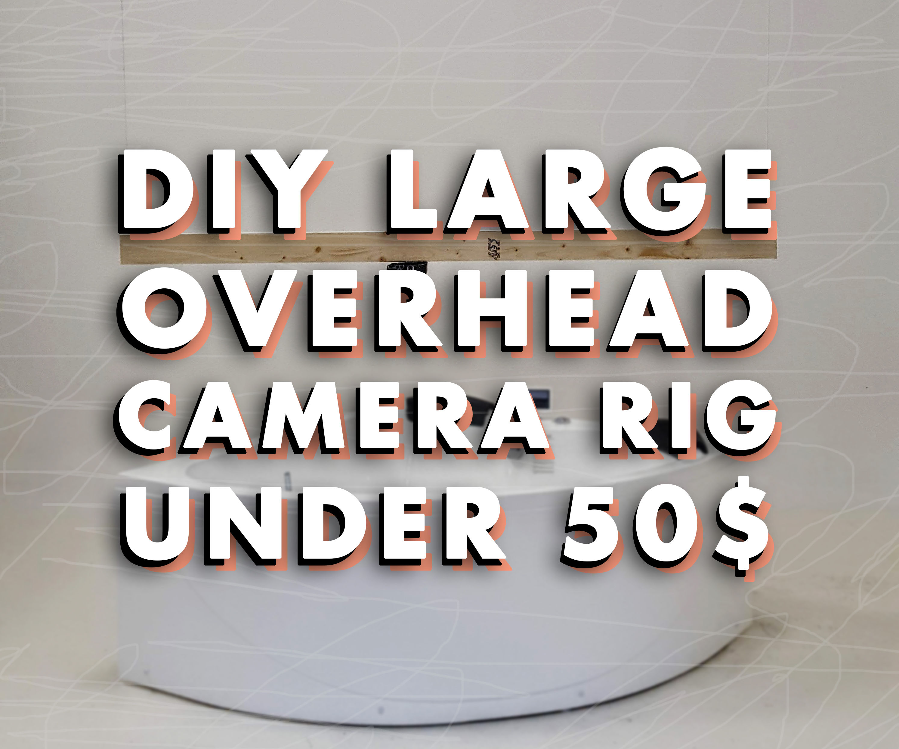 DIY Large Overhead Camera Rig Under 50$