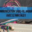 Faire De La Communication Sans-fil Arduino Avec Le NRF24L01