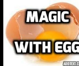 How to Do Advanced Magic Trick With a Egg