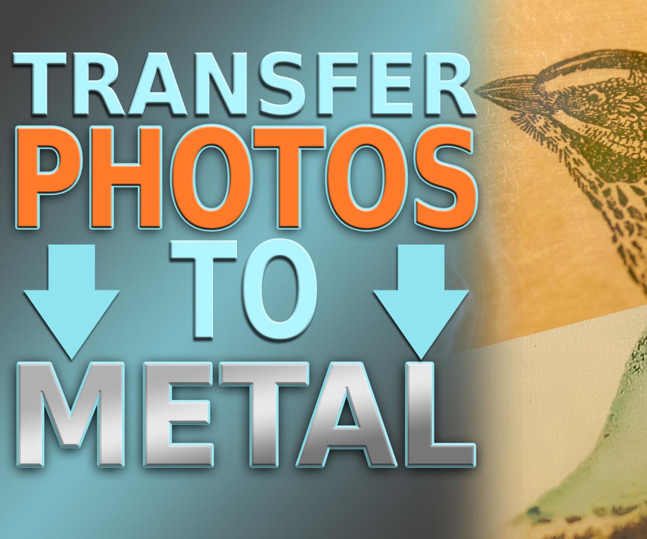 Transfer PHOTOS to METAL