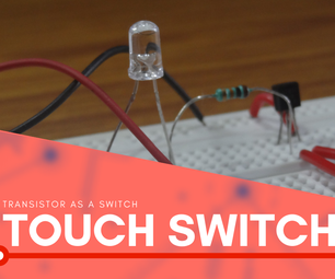 TOUCH SWITCH | How to Make a Touch Switch Using a Transistor and Breadboard.