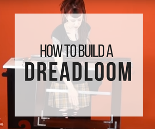 How to Build a Dreadloom