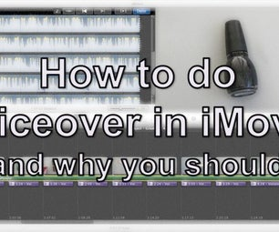 How to Do Voice Over in IMovie, and Why You Should