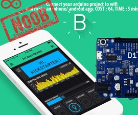 Control an Arduino Project Through a Customisable Android / Iphone App With Blynk and Wemos D1: THE 2016 SUPER NOOB FRIENDLY WAY