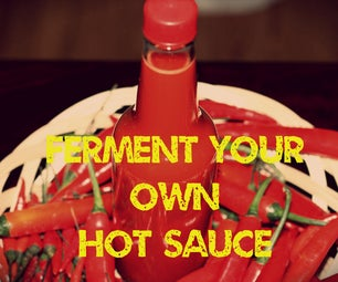 Ferment Your Own Hot Sauce