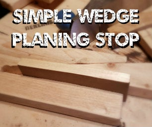Simple Wedge Planing Stop