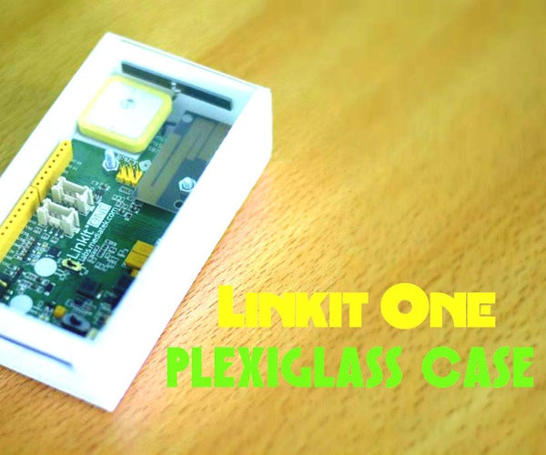 Linkit One Plexiglass Case