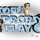 Tofu Props and Play