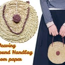 Weaving Round Handbag From Paper