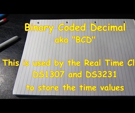 #8 Simple Demo of Binary Coded Decimal (BCD) for Real Time Clocks (such as the DS3231 and DS1307)
