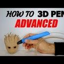 3D Pen Tutorial, #3 - ADVANCED Techniques