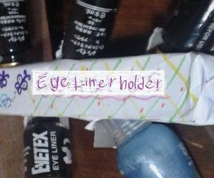 Eye Liner Holder