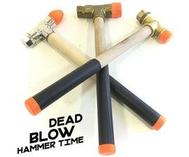 It's Dead Blow Hammer Time