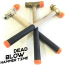 It's Dead Blow Hammer Time