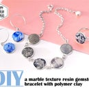 DIY Tutorial - How to Handmake a Marble Texture Resin Gemstone Bracelet With Polymer Clay!