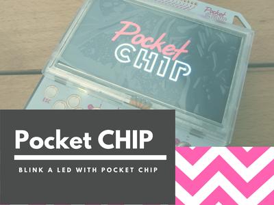 Pocket Chip: How to Make Blinking a Led