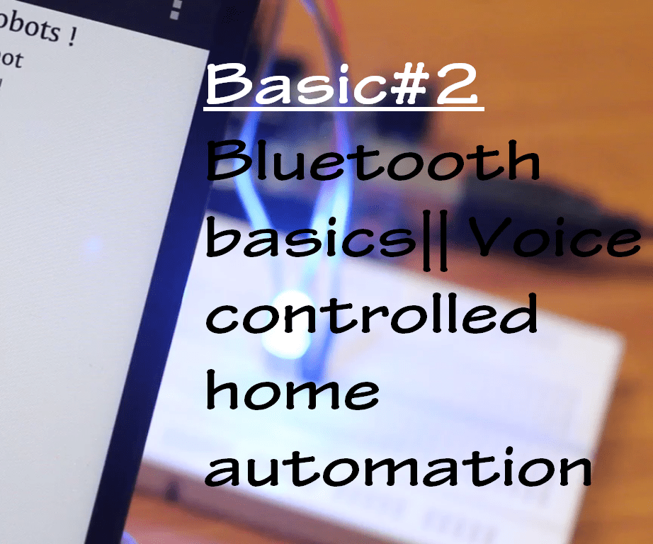 Bluetooth basics || Voice controlled home automation
