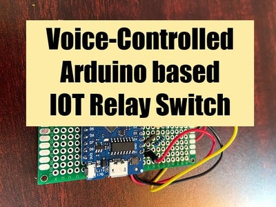 Arduino Based Voice-Controlled IOT Relay Switch (Google Home & Alexa Supported)