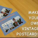Make Your Own Vintage Postcards