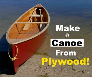 """""""Quick"""" Canoe Made From Plywood"""
