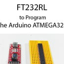 How to Connect a FT232RL Programmer to the Arduino ATMEGA328 for Uploading Sketches