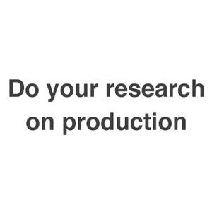 Do Your Research on Production