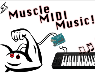 Make Muscle MIDI Music!