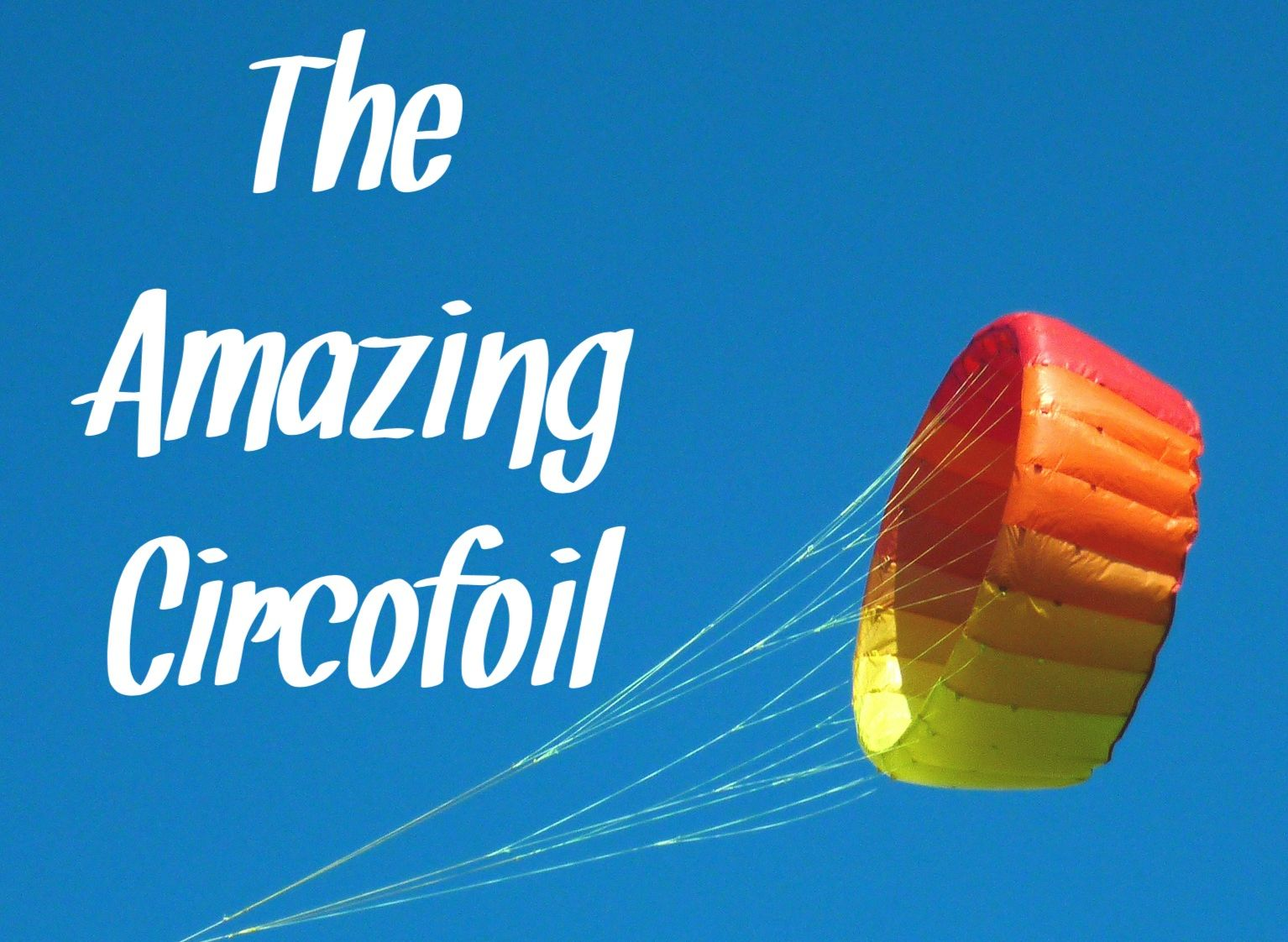 The Amazing Circofoil
