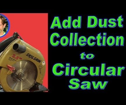 Easy! Add Dust Collection to Circular Saw for Under Five Dollars!